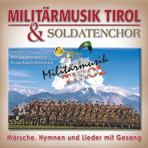 Militärmusik Tirol - Märsche, vHymnen & Lieder - 1 CD