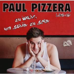 Pizzera, Paul - Zu Wahr, Um Schön Zu Sein - Live - 1 CD