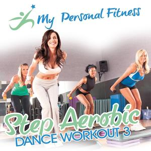 My Personal Fitness - Step Aerobic Dance Workout 3 - 1 CD