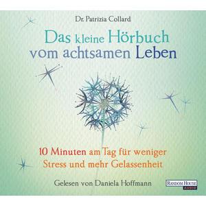 Hoffmann, Daniela - Das Kleine Hörbuch Vom Achtsamen Leben - 1 CD