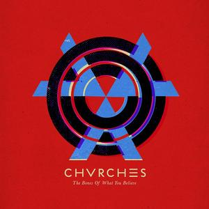Chvrches - The Bones Of What You Beli - 1 CD