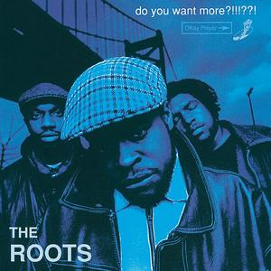 Roots, The - Do You Want More?!!!??! - 1 CD