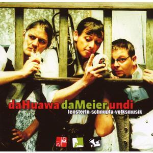 Da Huawa,Da Meier Und I - Fensterln,Schnupfa,Volksmusik - 1 CD