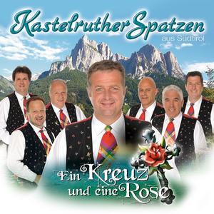 Kastelruther Spatzen - Ein Kreuz Und Eine Rose - 1 CD
