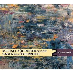 Köhlmeier, Michael - Michael Köhlmeier erzählt Sagen aus Österreich: Niederösterreich - 1 CD