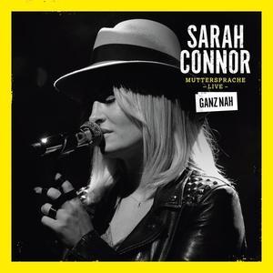Connor, Sarah - Muttersprache Live - Ganz Nah - 2 CD