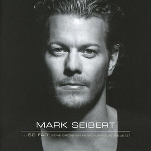 Seibert, Mark - … So Far! Seine Größten Musicalerfolge Bis Jetzt. - 1 CD
