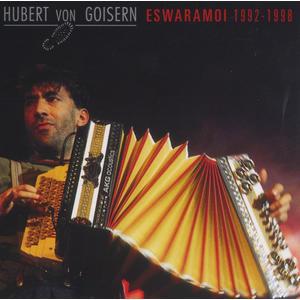 Von Goisern, Hubert - Eswaramoi 1992-1998 - 1 CD