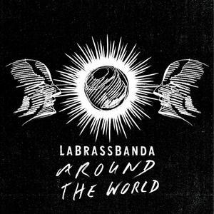 LaBrassBanda - Around The World - 1 CD