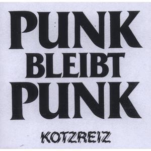 Kotzreiz - Punk Bleibt Punk - 1 CD