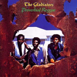 Gladiators - Proverbial Reggae - 1 CD