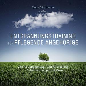 Petschmann, Claus - Entspannung Für Pflegende Angehörige - 1 CD