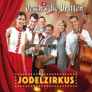 Oesch's Die Dritten - Jodelzirkus - 1 CD