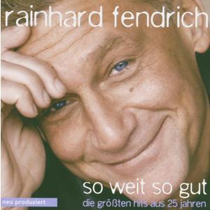 Fendrich, Rainhard - So Weit So Gut - Die Grössten Hits Aus 25 Jahren - 1 CD Enh.