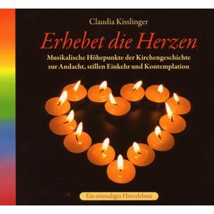 Kisslinger, Claudia - Erhebet Die Herzen - 1 CD