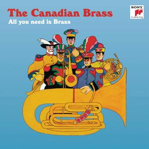 Canadian Brass, The - All you need is Brass - 1 CD