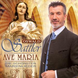 Sattler, Oswald - Ave Maria - Die Schönsten Marienlieder - 1 CD