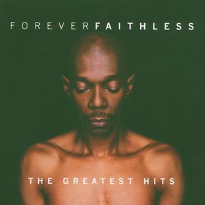 Faithless - Forever Faithless / Basic - 1 CD