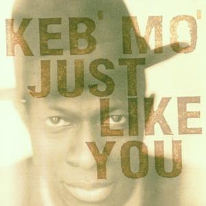 Keb' Mo' - Just Like You - 1 CD