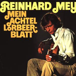 Mey, Reinhard - Mein Achtel Lorbeerblatt - 1 CD