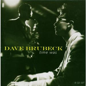 Brubeck, Dave - Time Was - 4 CD