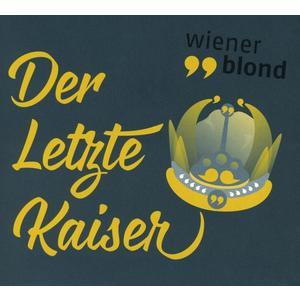 Wiener Blond - Der Letzte Kaiser - 1 CD
