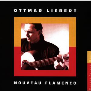 Liebert, Ottmar - Nouveau Flamenco - 1 CD