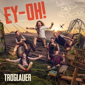 Troglauer Buam - Ey-Oh! - 1 CD