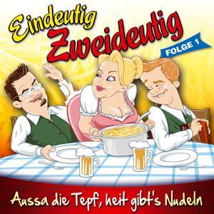 Pagger Buam, Die - Eindeutig Zweideutig - Aussa Die Tepf, Heit Gibt's Nudeln - 1 CD