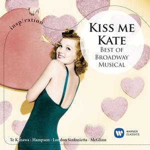 Te Kanawa, Kiri / Hampson, Thomas / London Sinfonietta - Kiss Me, Kate - Best Of Broadway Musical - 1 CD