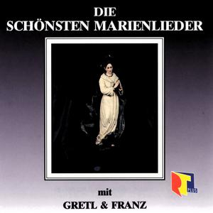 Gretl & Franz - Die Schönsten Marienliede - 1 CD