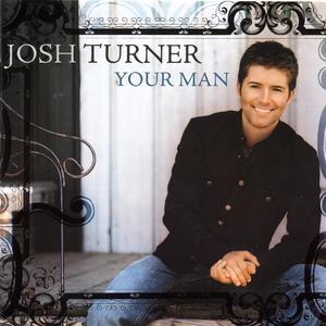 Turner, Josh - Your Man - 1 CD