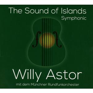 Astor, Willy - The Sound Of Islands - Symphonic - 1 CD