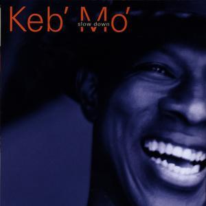 Keb' Mo' - Slow Down - 1 CD