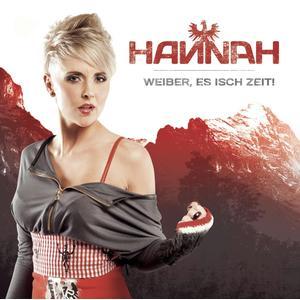 Hannah - Weiber, Es Isch Zeit! - 1 CD