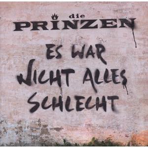 Prinzen, Die - Es War Nicht Alles Schlecht - 1 CD