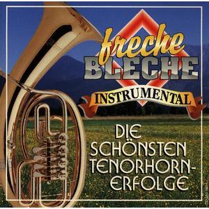 Freche Bleche - Die Schönsten Tenorhornerfolge - 1 CD