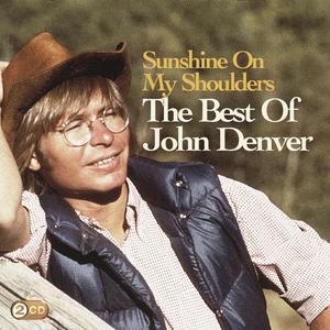 Denver, John - Sunshine On My Shoulders: The Best Of John Denver - 2 CD