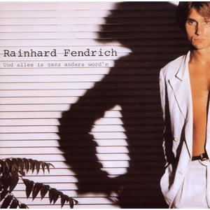 Fendrich, Rainhard - Und Alles Is Ganz Anders W - 1 CD