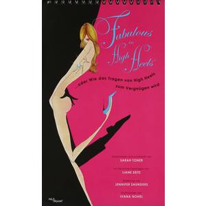 Toner, Sarah/Seitz, Liane/Nohel, Ivana - Fabulous In High Heels - 1 Buch