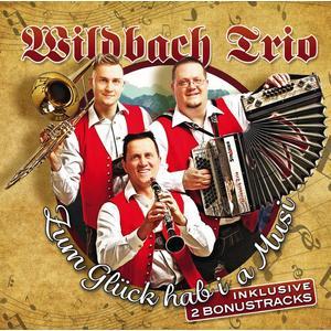 Wildbach Trio - Zum Glück Hab I A Musi - 1 CD