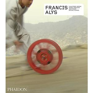 Francis Alÿs - Revised and Expanded Edition