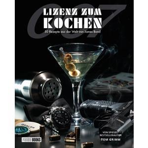 Lizenz zum Kochen – 50 Rezepte aus der Welt von James Bond 007