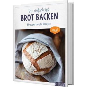 So einfach ist Brot backen