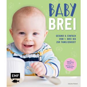 Babybrei – Gesund & einfach vom 1. Brei bis zur Familienkost