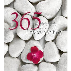 365 inspirierende Wege zu mehr Lebensqualität