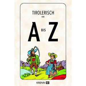 Tirolerisch von A bis Z