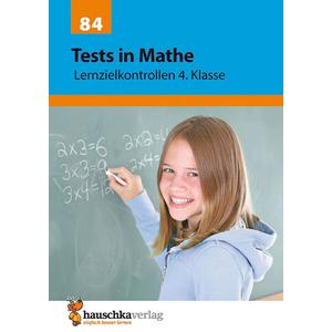 Tests in Mathe - Lernzielkontrollen 4. Klasse, A4- Heft