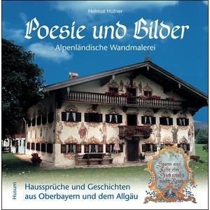 Poesie und Bilder - Alpenländische Wandmalerei