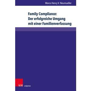 Family Compliance: Der erfolgreiche Umgang mit einer Familienverfassung